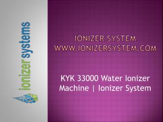 KYK 33000 Water Ionizer Machine | KYK33000 | Ionizer System