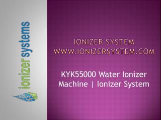 KYK55000 Water Ionizer Machine | KYK55000 | Ionizer System