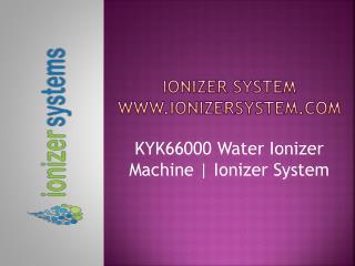 KYK66000 Water Ionizer Machine | KYK66000 | Ionizer System