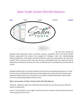 Satin Youth Instant Wrinkle Reducer - An Safe Skin Care Formula