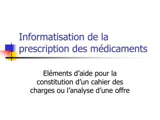Informatisation de la prescription des m dicaments