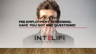 Pre-employment screening: Have you got any questions?