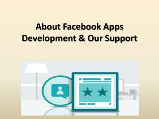 About Facebook Apps Development & Our Support