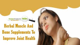 Herbal Muscle And Bone Supplements To Improve Joint Health