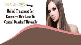 Herbal Treatment For Excessive Hair Loss To Control Dandruff Naturally