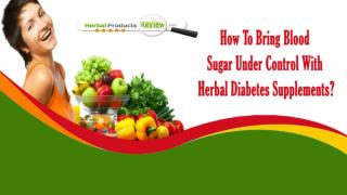 How To Bring Blood Sugar Under Control With Herbal Diabetes Supplements?