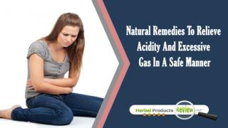 Natural Remedies To Relieve Acidity And Excessive Gas In A Safe Manner