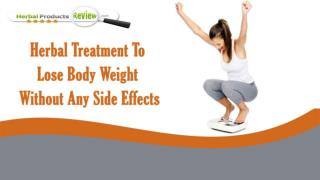 Herbal Treatment To Lose Body Weight Without Any Side Effects