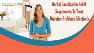 Herbal Constipation Relief Supplements To Treat Digestive Problems Effectively