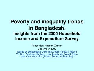 Poverty and inequality trends in Bangladesh:   Insights from the 2005 Household Income and Expenditure Survey