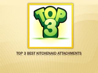 Top 3 stand mixer Attachments