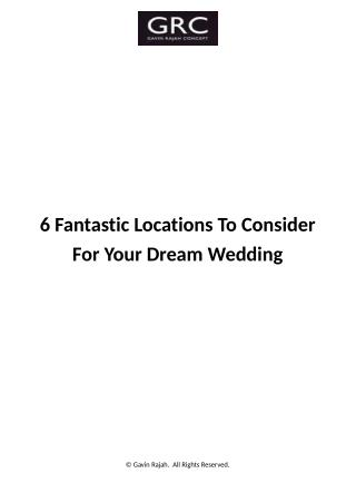 6 Fantastic Locations To Consider For Your Dream Wedding