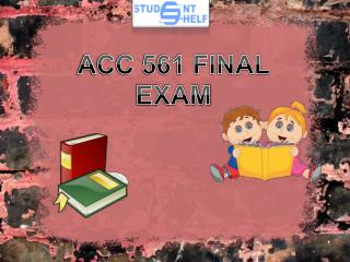 Studentehelp : ACC 561 Final Exam, ACC 561 week 6