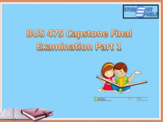 BUS 475 week 3 final exam part 1 | Studentehelp