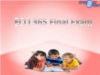 ECO 365 final exam 2016 | Studentehelp - ECO 365 Final Exam