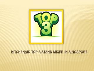 KitchenAid Top 3 Stand Mixer In Singapore
