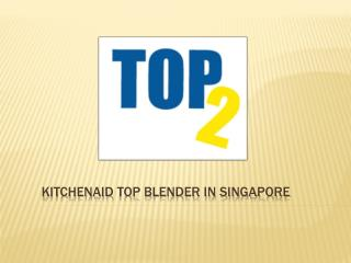 Top KitchenAid Blender in Singapore