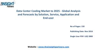 Data Center Cooling Market Growth, Trends, Industry Analysis and Forecast to 2025� The Insight Partners