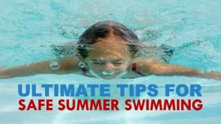 Ultimate Tips For Safe Summer Swimming