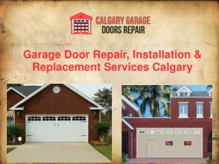 Affordable Garage Door Repair, Installation & Replacement Services Calgary