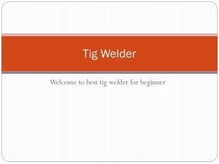 Tig Welder