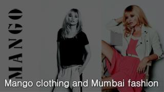 Mango clothing and Mumbai fashion