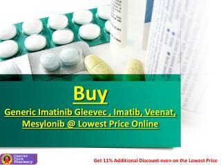 Buy Generic Imatinib Gleevec , Imatib, Veenat, Mesylonib @ Lowest Price Online