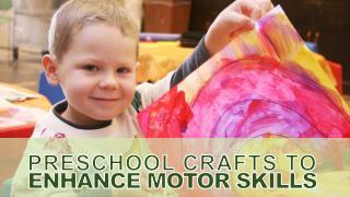 Preschool Crafts To Enhance Motor Skills
