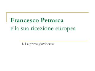 Francesco Petrarca e la sua ricezione europea