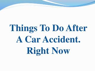 Things To Do After A Car Accident. Right Now