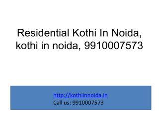 Residential Kothi In Noida, kothi in noida, 9910007573