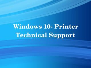 Windows 10- Printer Technical Support