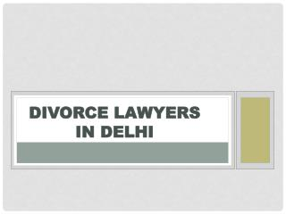 Divorce lawyers in Delhi