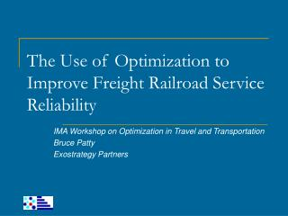 The Use of Optimization to Improve Freight Railroad Service Reliability