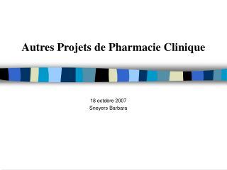 Autres Projets de Pharmacie Clinique