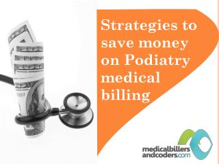 Strategies to save money on Podiatry medical billing