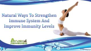 Natural Ways To Strengthen Immune System And Improve Immunity Levels
