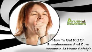 How To Get Rid Of Sleeplessness And Cure Insomnia At Home Safely?