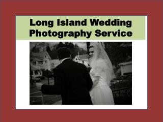Long Island Wedding Photography Service