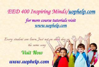 EED 400 Inspiring Minds/uophelp.com