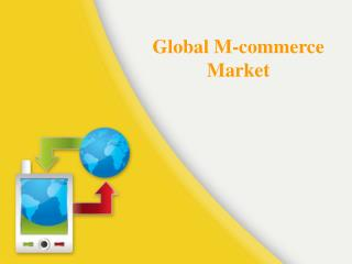 Report on Global M-commerce Market Analsysis