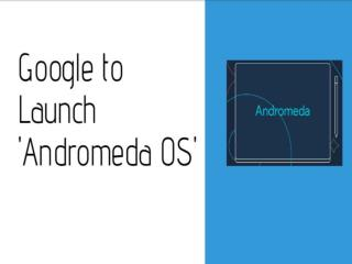 Google to Launch Andromeda OS | CR Risk Advisory