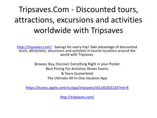 Tripsaves.Com - Discounted tours, attractions, excursions and activities worldwide with Tripsaves
