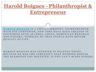 Harold Boigues - Philanthropist & Entrepreneur
