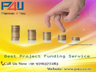 Contact us for Best Project Funding Service Delhi – P4U