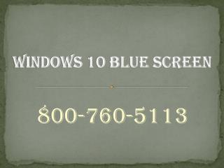 800-760-5113 – Get Help for Windows 10 Blue Screen