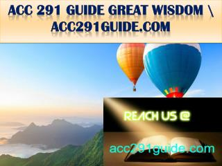 ACC 291 GUIDE GREAT WISDOM \ acc291guide.com