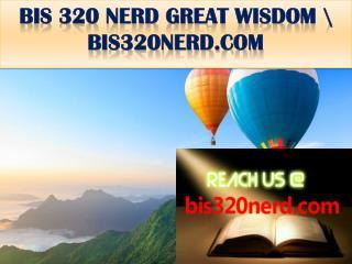 BIS 320 NERD GREAT WISDOM \ bis320nerd.com