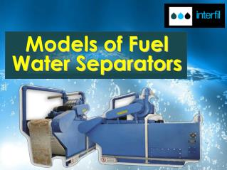Models of Fuel Water Separators