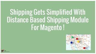 Shipping Gets Simplified With Distance Based Shipping Extension For Magento